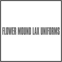 FLOWER MOUND LACROSSE UNIFORMS AND PRACTICE WEAR.
