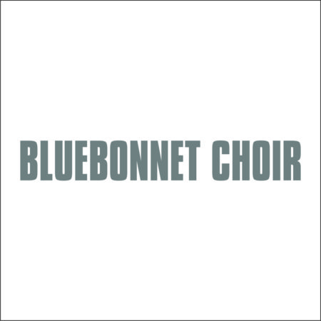 BLUEBONNET CHOIR