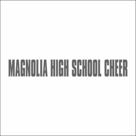 MAGNOLIA HIGH SCHOOL CHEER