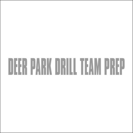 DEER PARK DRILL TEAM PREP